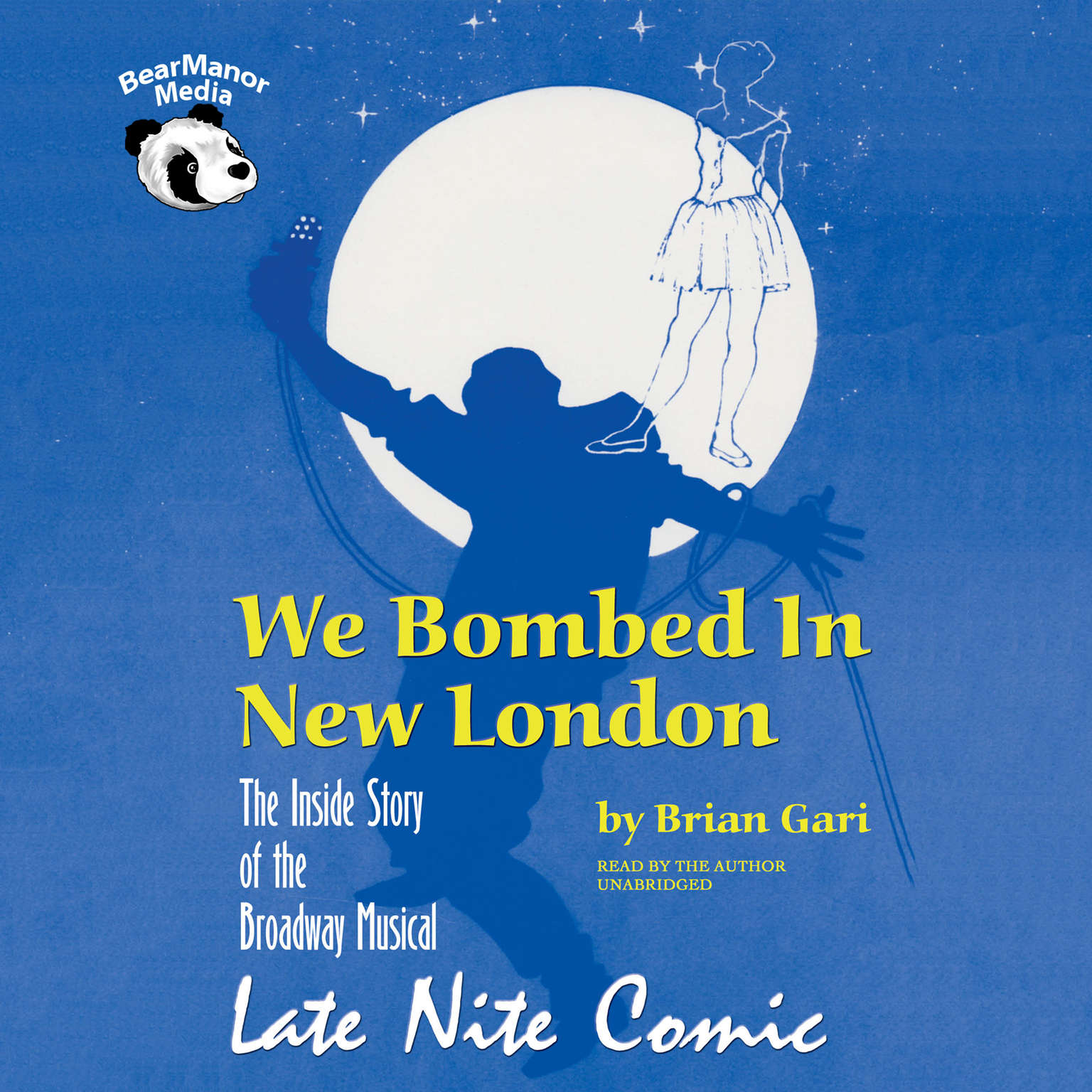 Printable We Bombed in New London: The Inside Story of the Broadway Musical Late Nite Comic Audiobook Cover Art
