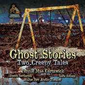 Ghost Stories : Two Creepy Tales, by Pennie Mae Cartawick
