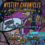 Mystery Chronicles of Sherlock Holmes, Extended Edition: A Quintet Collection of Short Stories Audiobook, by Pennie Mae Cartawick
