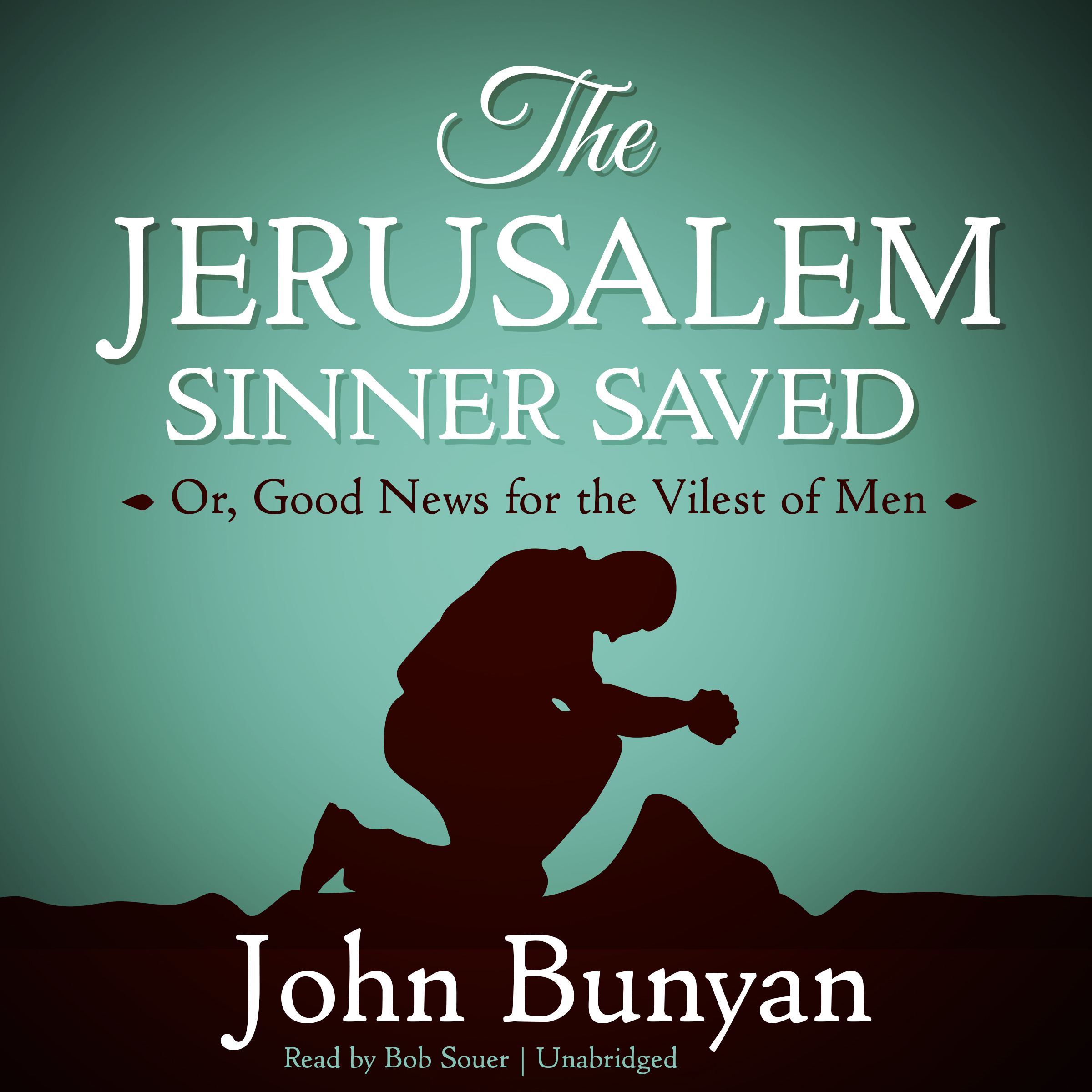 Printable The Jerusalem Sinner Saved: Or, Good News for the Vilest of Men Audiobook Cover Art