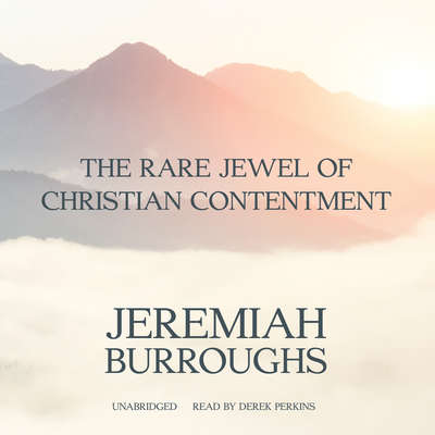 The Rare Jewel of Christian Contentment Audiobook, by Jeremiah Burroughs