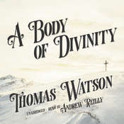 A Body of Divinity, by Thomas Watson