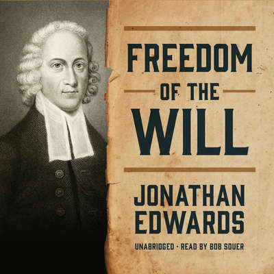Freedom of the Will Audiobook, by Jonathan Edwards