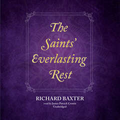 The Saints' Everlasting Rest Audiobook, by Richard Baxter
