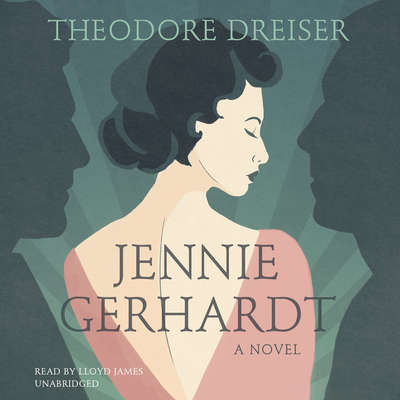 Jennie Gerhardt: A Novel Audiobook, by Theodore Dreiser