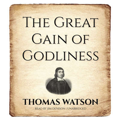 The Great Gain of Godliness Audiobook, by