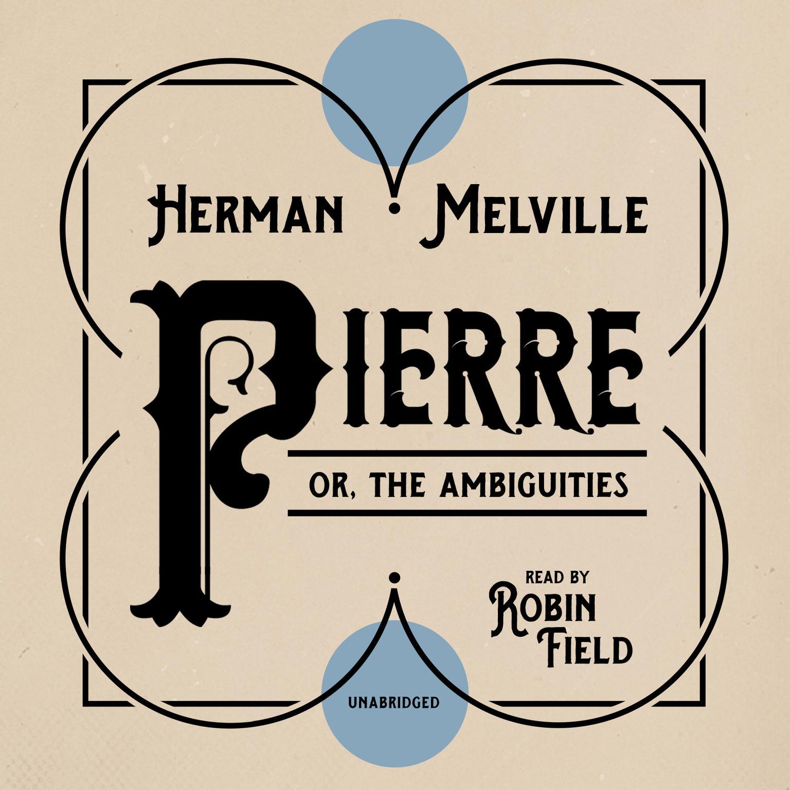 Pierre: or, The Ambiguities Audiobook, by Herman Melville
