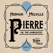 Pierre: or, The Ambiguities Audiobook, by Herman Melville