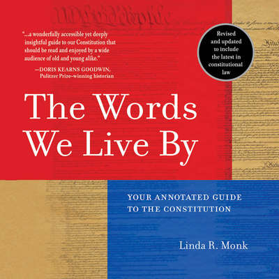 The Words We Live By: Your Annotated Guide to the Constitution Audiobook, by Linda R. Monk