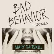Bad Behavior: Stories Audiobook, by Mary Gaitskill
