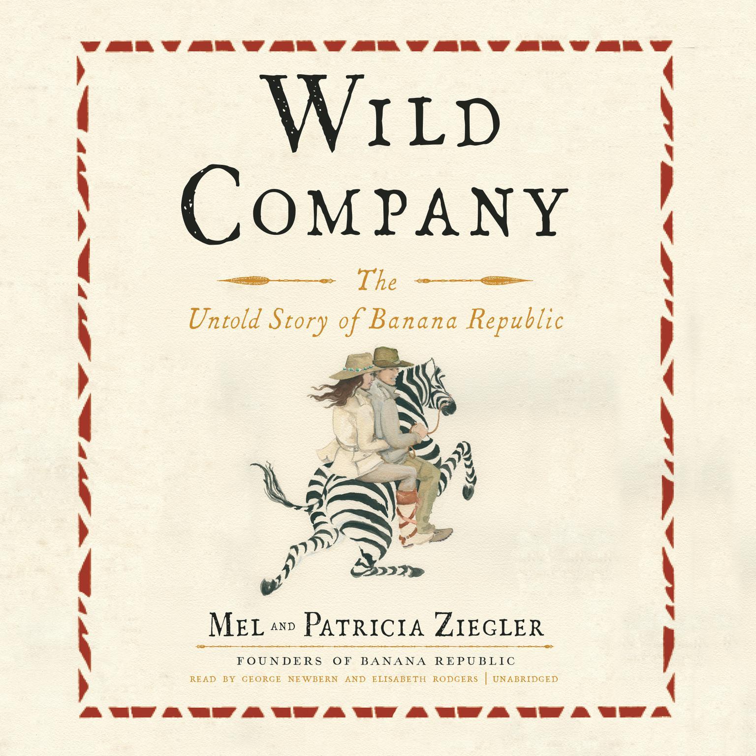 Wild Company: The Untold Story of Banana Republic Audiobook, by Mel  Ziegler