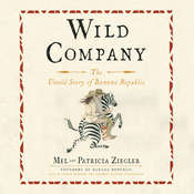 Wild Company: The Untold Story of Banana Republic Audiobook, by Mel  Ziegler, Patricia  Ziegler
