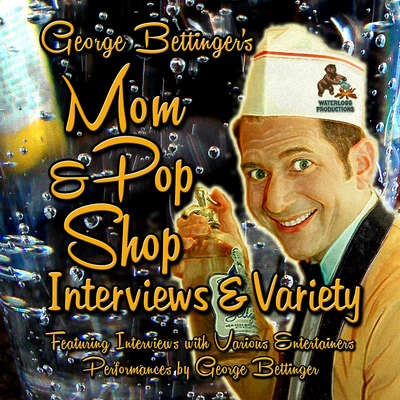 George Bettinger's Mom & Pop Shop Interviews & Variety: Box Set Audiobook, by George Bettinger