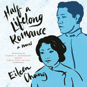 Half a Lifelong Romance: A Novel, by Eileen Chang