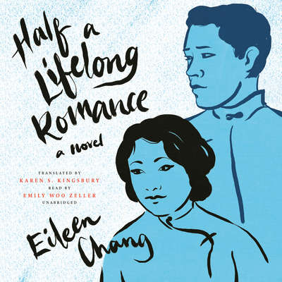 Half a Lifelong Romance: A Novel Audiobook, by Eileen Chang