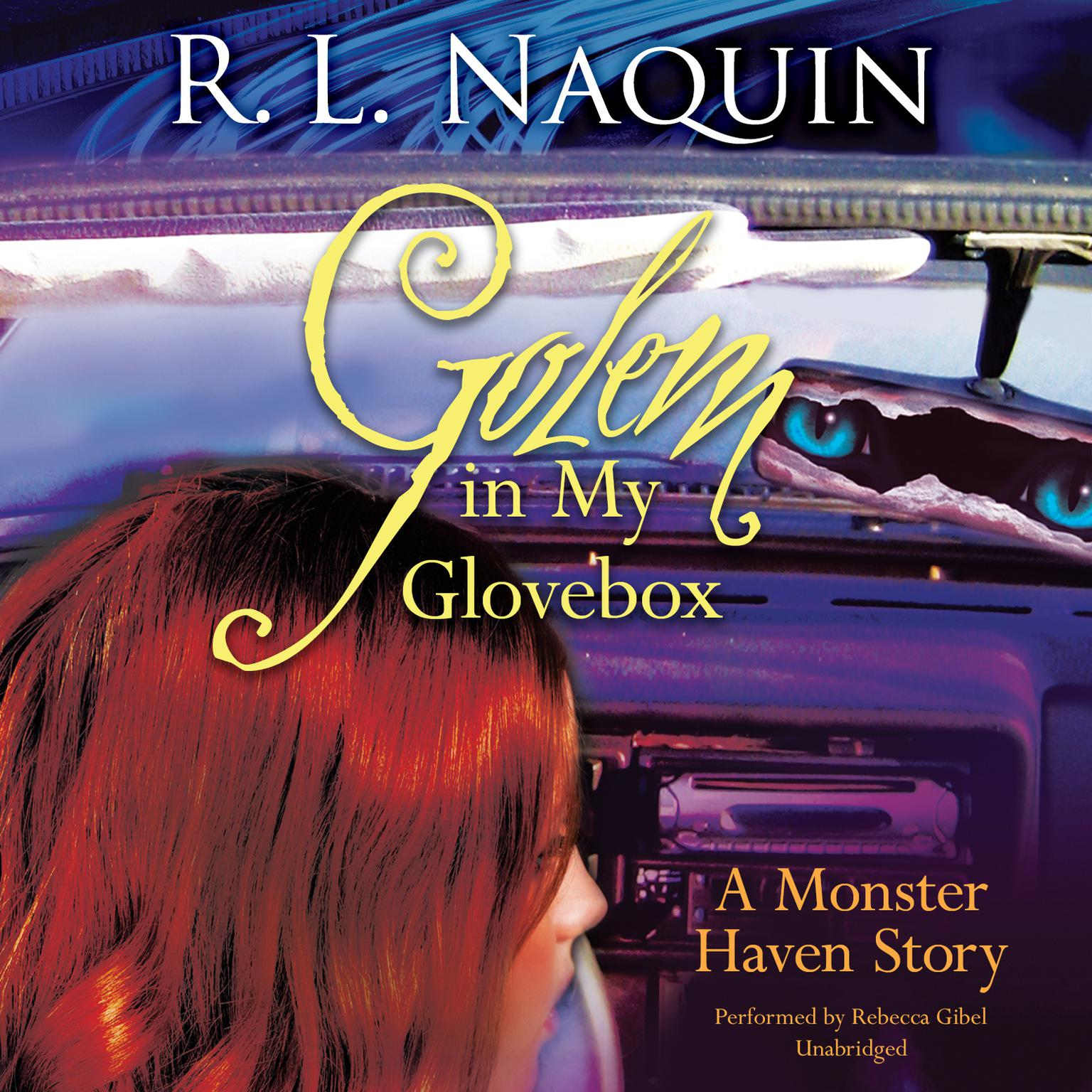 Golem in My Glovebox Audiobook, by R. L. Naquin