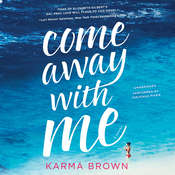 Come Away with Me Audiobook, by Karma Brown