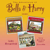 The Adventures of Bella & Harry, Vol. 4: Let's Visit Edinburgh!, Let's Visit Rome!, Let's Visit Berlin!, by Lisa Manzione