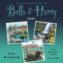 The Adventures of Bella & Harry, Vol. 6: Let's Visit Dublin!, Let's Visit Maui!, Let's Visit Saint Petersburg! Audiobook, by Lisa Manzione
