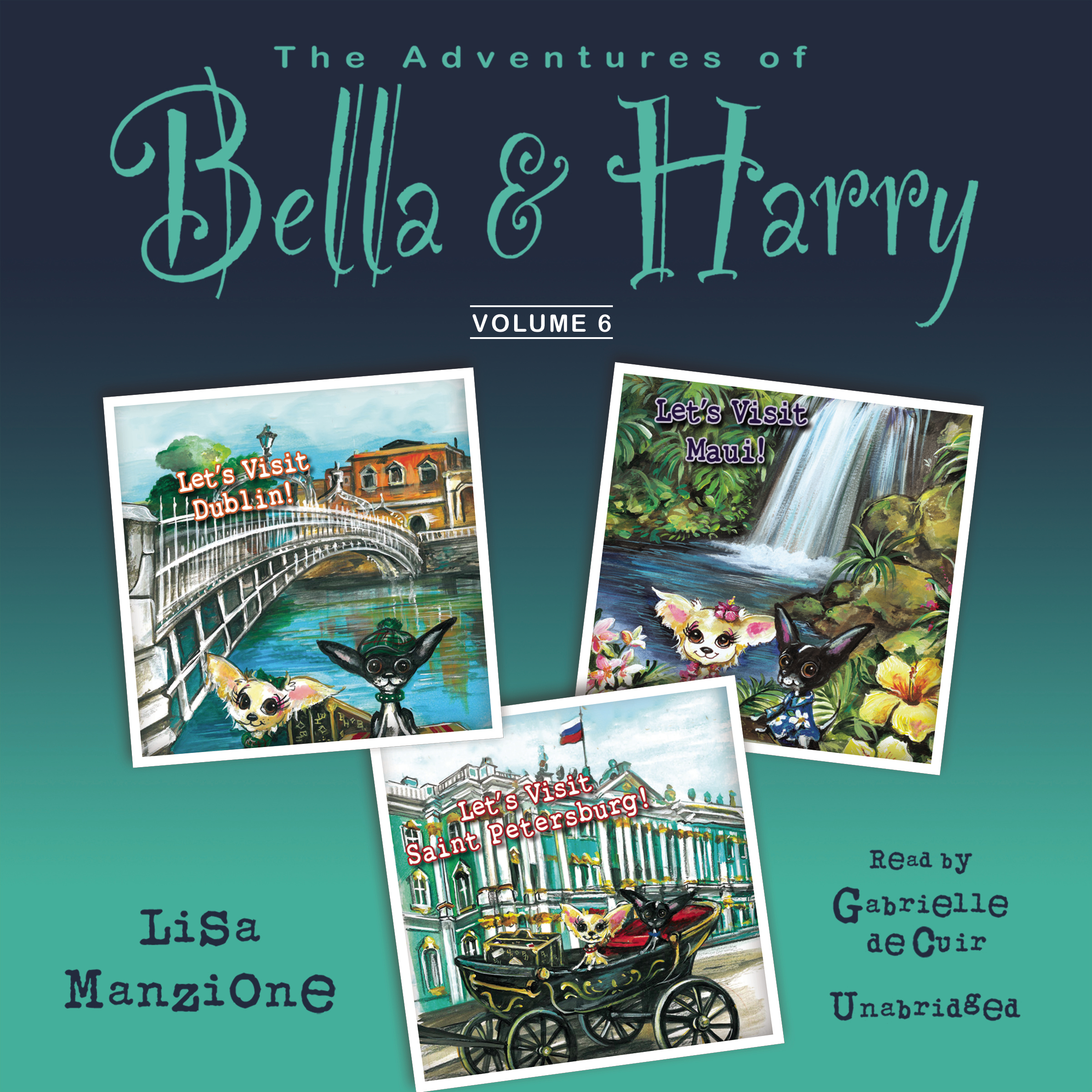 Printable The Adventures of Bella & Harry, Vol. 6: Let's Visit Dublin!, Let's Visit Maui!, Let's Visit Saint Petersburg! Audiobook Cover Art