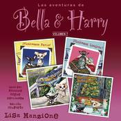 Las Aventuras de Bella & Harry, Vol. 7: ¡Visitemos París!, ¡Visitemos Londres!, ¡Visitemos Barcelona!, ¡Navidades en La Ciudad de Nueva York! Audiobook, by Lisa Manzione