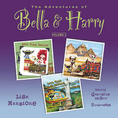 The Adventures of Bella & Harry, Vol. 2: Let's Visit Venice!, Let's Visit Cairo!, and Let's Visit Rio de Janeiro! Audiobook, by Lisa Manzione