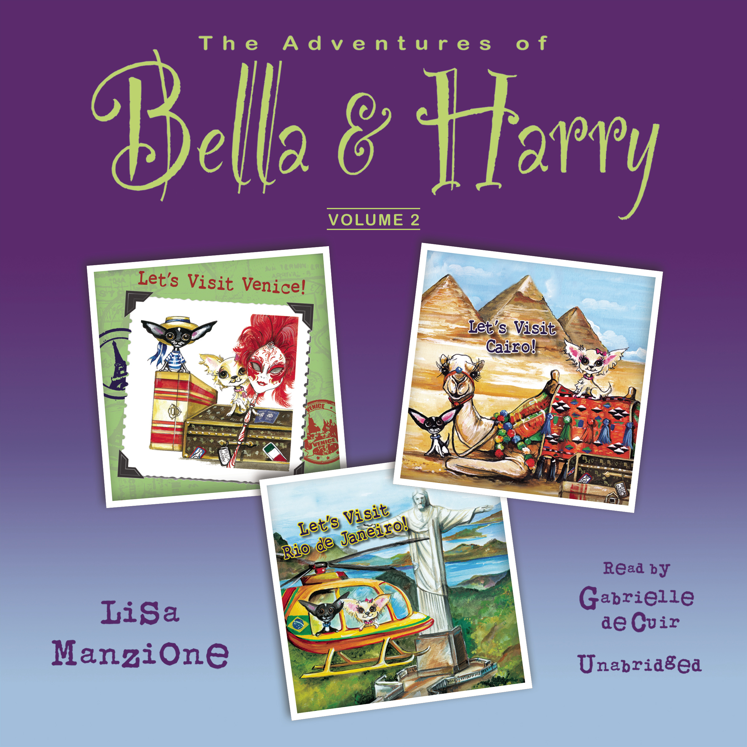 Printable The Adventures of Bella & Harry, Vol. 2: Let's Visit Venice!, Let's Visit Cairo!, and Let's Visit Rio de Janeiro! Audiobook Cover Art