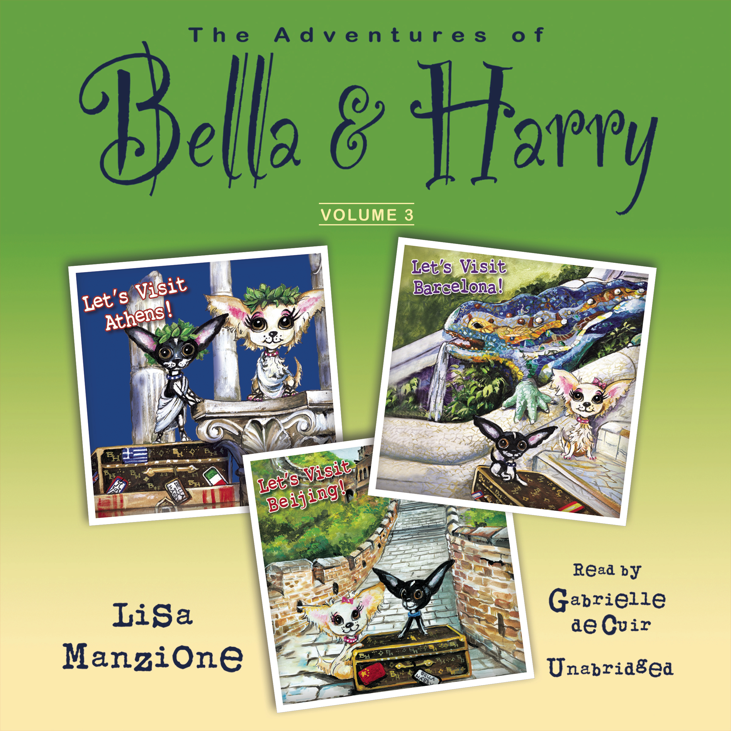 Printable The Adventures of Bella & Harry, Vol. 3: Let's Visit Athens!, Let's Visit Barcelona!, and Let's Visit Beijing! Audiobook Cover Art