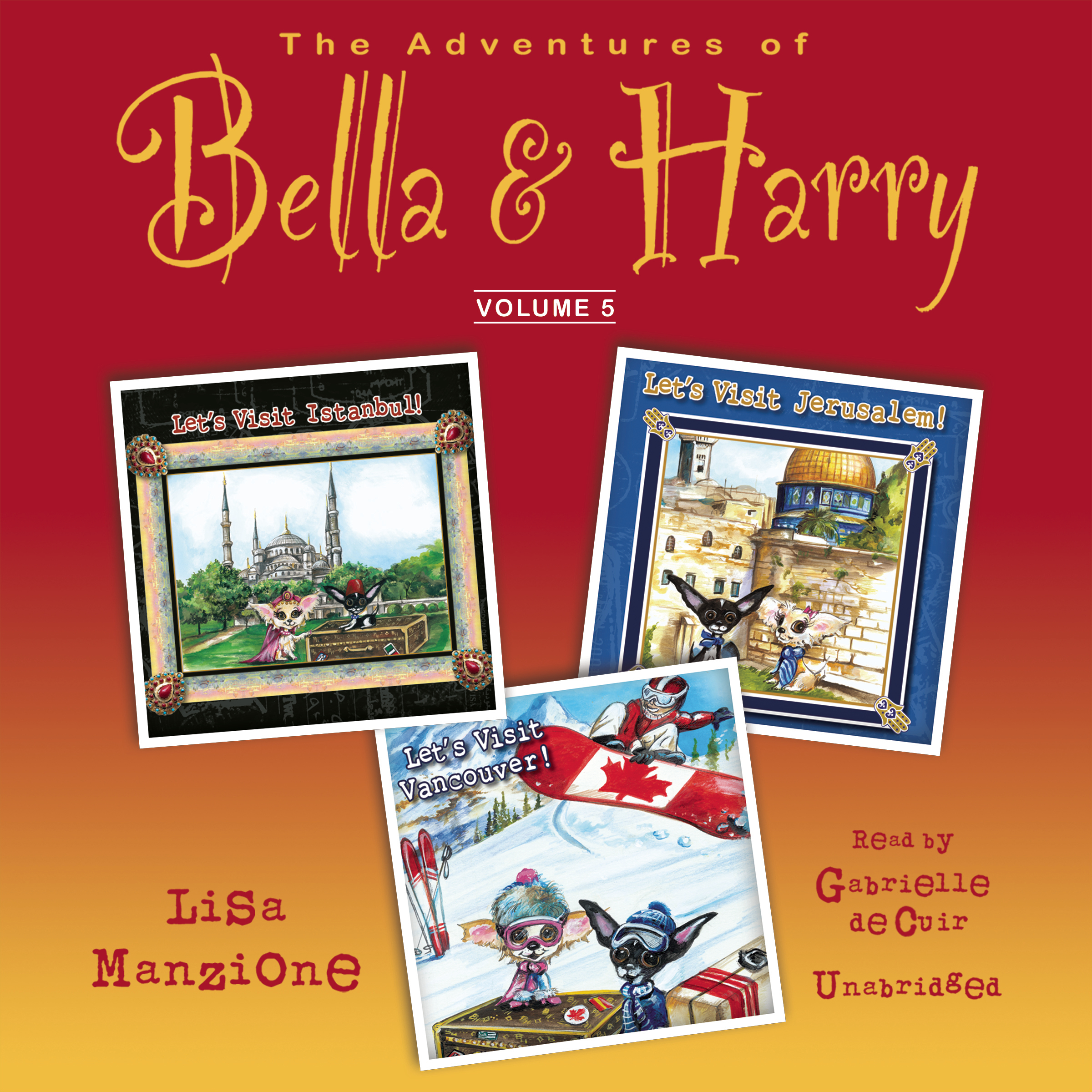 Printable The Adventures of Bella & Harry, Vol. 5: Let's Visit Istanbul!, Let's Visit Jerusalem!, Let's Visit Vancouver! Audiobook Cover Art