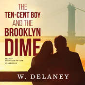 The Ten-Cent Boy and the Brooklyn Dime Audiobook, by W. DeLaney