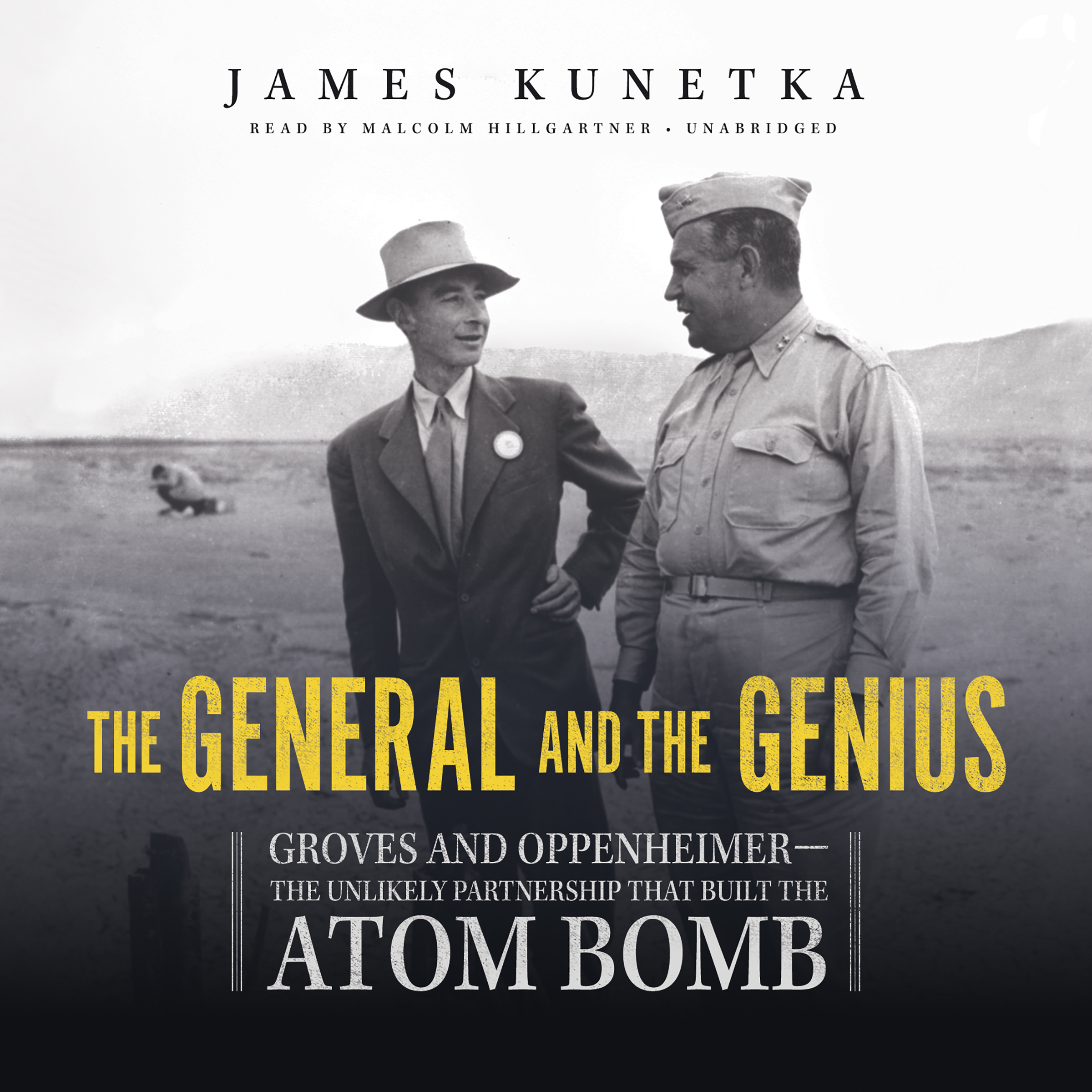 Printable The General and the Genius: Groves and Oppenheimer—the Unlikely Partnership That Built the Atom Bomb Audiobook Cover Art