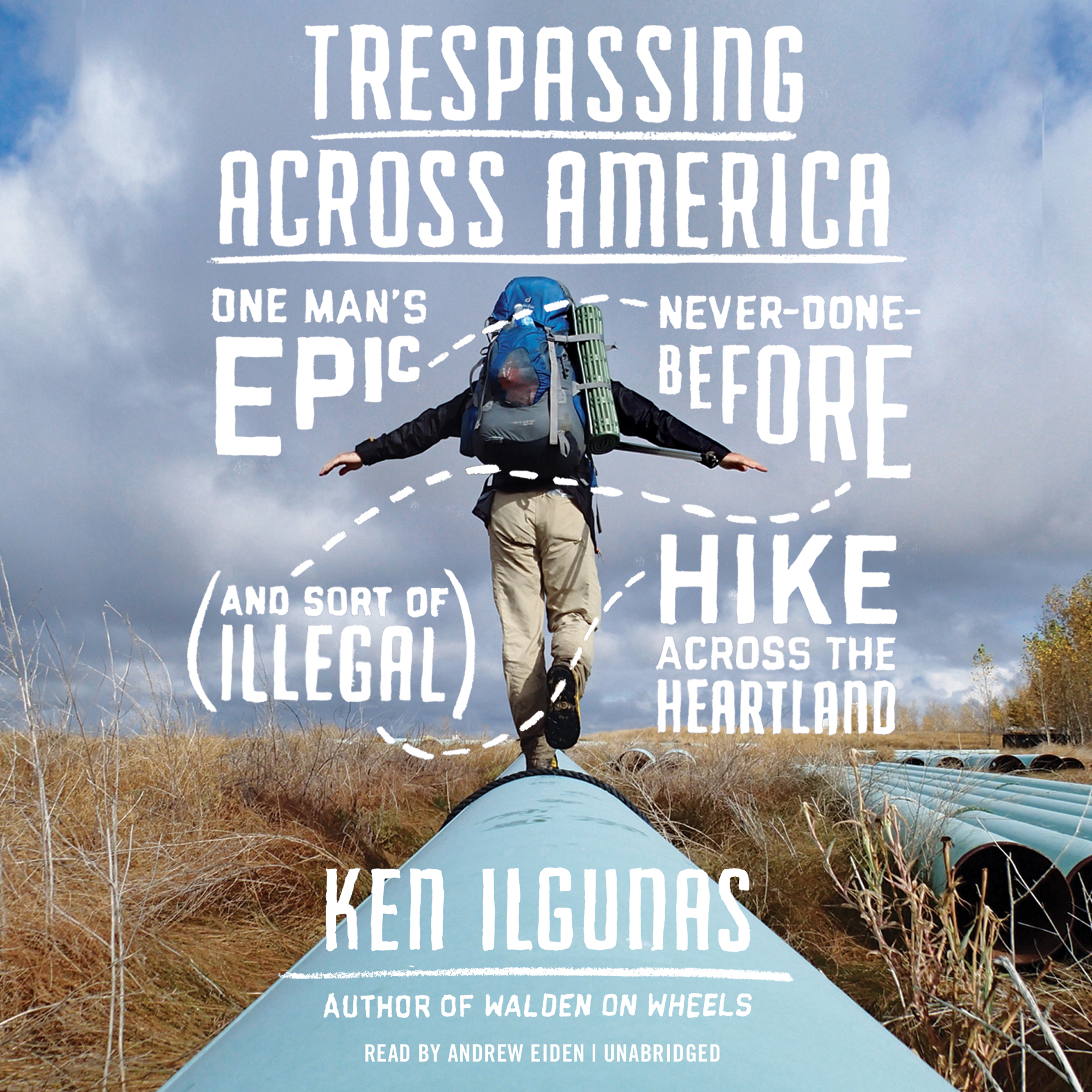 Printable Trespassing across America: One Man's Epic, Never-Done-Before (and Sort of Illegal) Hike across the Heartland Audiobook Cover Art