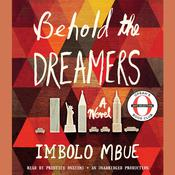 Behold the Dreamers: A Novel, by Imbolo Mbue