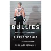 Bullies: A Friendship Audiobook, by Alex Abramovich
