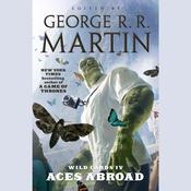 Wild Cards IV: Aces Abroad, by various authors, George R. R. Martin