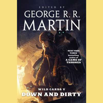 Wild Cards V: Down and Dirty: Down and Dirty Audiobook, by George R. R. Martin