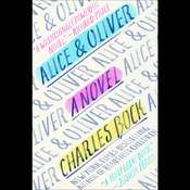 Alice & Oliver: A Novel Audiobook, by Charles Bock