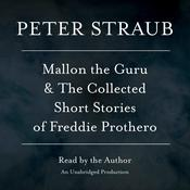 Mallon the Guru & The Collected Short Stories of Freddie Prothero: Stories Audiobook, by Peter Straub