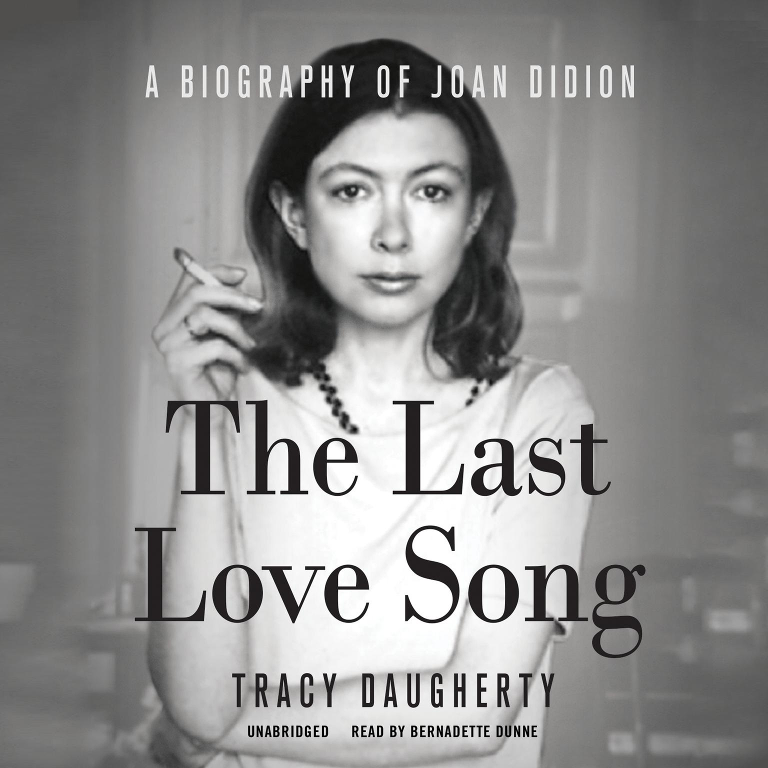 Printable The Last Love Song: A Biography of Joan Didion Audiobook Cover Art