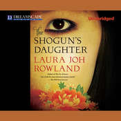 The Shogun's Daughter: A Novel of Feudal Japan Audiobook, by Laura Joh Rowland