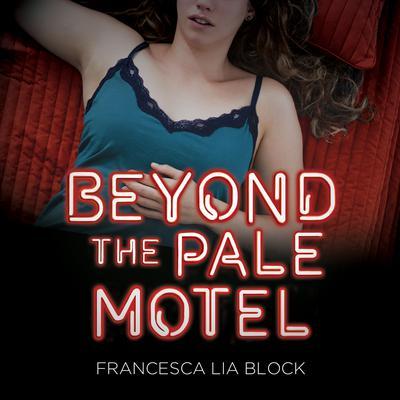 Beyond the Pale Motel Audiobook, by Francesca Lia Block