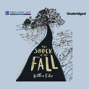 The Shock of the Fall Audiobook, by Nathan Filer