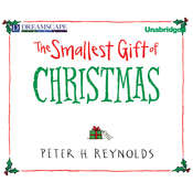 The Smallest Gift of Christmas Audiobook, by Peter H. Reynolds