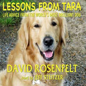 Lessons from Tara: Life Advice from the World's Most Brilliant Dog Audiobook, by David Rosenfelt