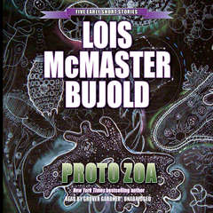 Proto Zoa: Five Early Short Stories Audiobook, by Lois McMaster Bujold