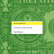 Postcapitalism: A Guide to Our Future Audiobook, by Paul Mason