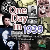 One Day in 1939: The Complete September 21st, 1939, WJSV CBS Broadcast (Remastered), by Arthur Godfrey, Franklin D. Roosevelt, Joe E. Brown, Agnes Moorehead, Louis Prima, CBS Radio