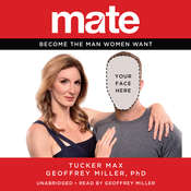 Mate: Become the Man Women Want Audiobook, by Tucker Max, Geoffrey Miller