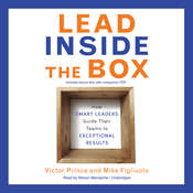 Lead Inside the Box: How Smart Leaders Guide Their Teams to Exceptional Results Audiobook, by Victor Prince