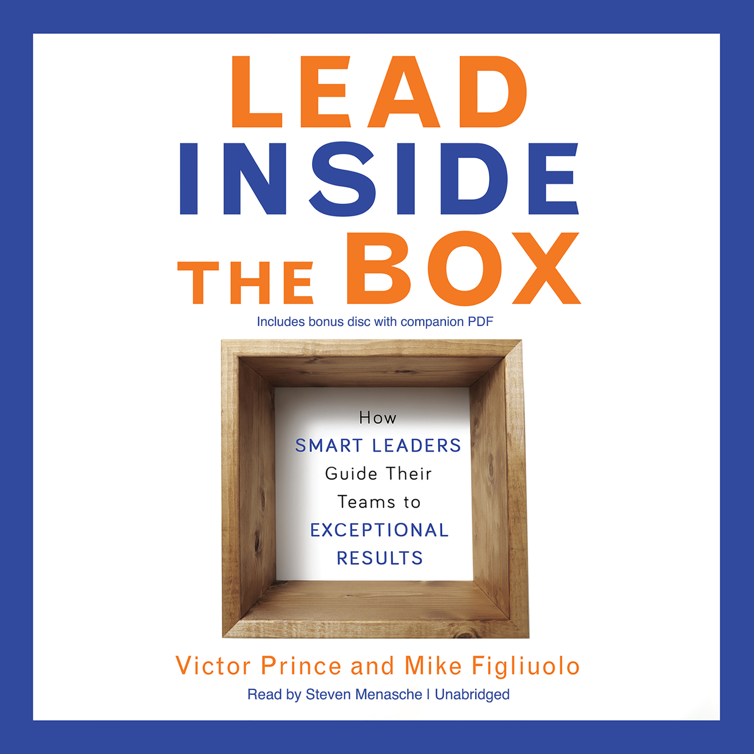 Printable Lead Inside the Box: How Smart Leaders Guide Their Teams to Exceptional Results Audiobook Cover Art